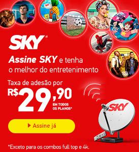 Assine SKY por apenas R$29,90 na taxa de adesão.